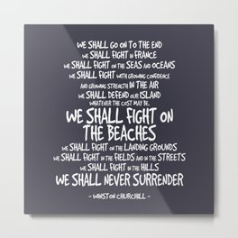 We Shall Fight on the Beaches Quotes Metal Print