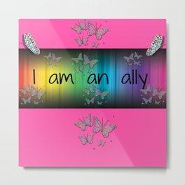 I Am an Ally Metal Print