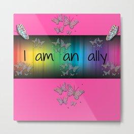I Am an Ally Metal Print