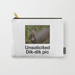 Unsolicited Dik Dik Carry-All Pouch