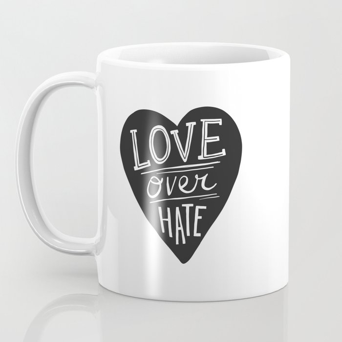 Love over Hate Coffee Mug
