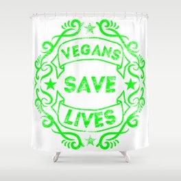 Vegans Save Lives Shower Curtain
