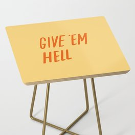 Give 'Em Hell Side Table