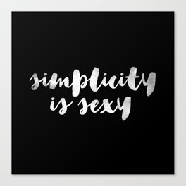 Simplicity is sexy Canvas Print