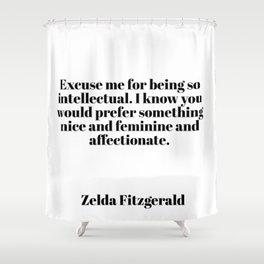 Zelda Fitzgerald quote Shower Curtain