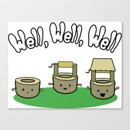 Well, Well, Well Canvas Print