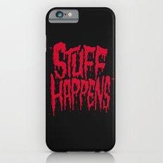 Stuff Happens iPhone 6s Slim Case