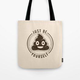 Just Be Yourself Poo Tote Bag