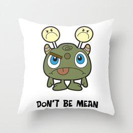 Don't Be Mean Throw Pillow