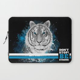 Tiger, don't stop...BE strong Laptop Sleeve