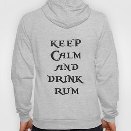 Keep Calm and drink rum - pirate inspired quote Hoody