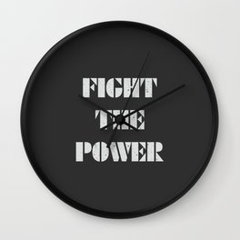 Fight the power, political quote Wall Clock