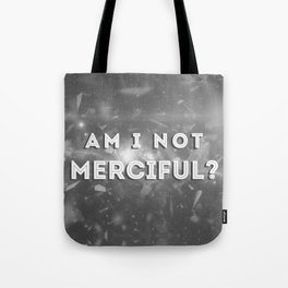 Illuminae - Am I Not Merciful? Tote Bag