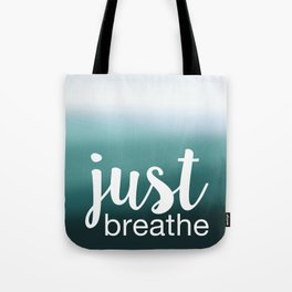 Just Breathe Tote Bag