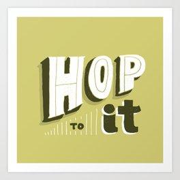Hop To It Art Print