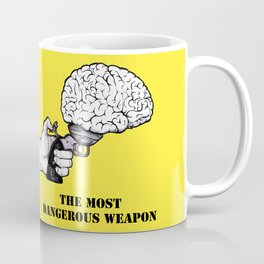 THE MOST DANGEROUS WEAPON Coffee Mug