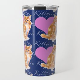 Here Kitty Kitty Travel Mug