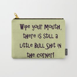 Wipe Your Mouth Carry-All Pouch