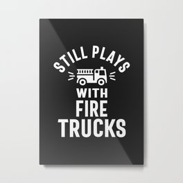 Still Plays With Firetrucks Metal Print