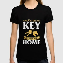 I'm The Key To Your New Home Realtor Real Estate TShirt T-shirt