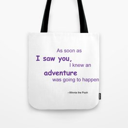 As soon as I saw you, I knew an adventure was going to happen Tote Bag