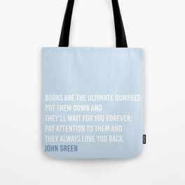 Books are the ultimate dumpees! Tote Bag