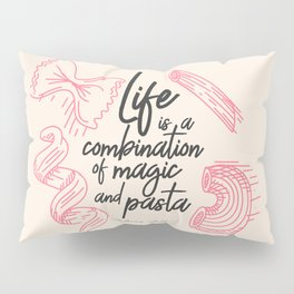 Federico Fellini, life is a combination of Magic and Pasta, handwritten quote, kitchen, food art Pillow Sham