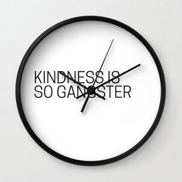 Kindness is so gangster #humor #minimalism Wall Clock