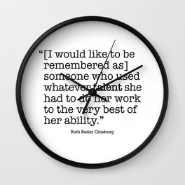 someone who used whatever talent she  had to do her work to the very best of her ability Wall Clock