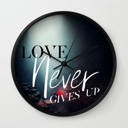 Love Never Gives Up Wall Clock
