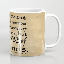 Silence of Our Friends MLKJ quote Coffee Mug
