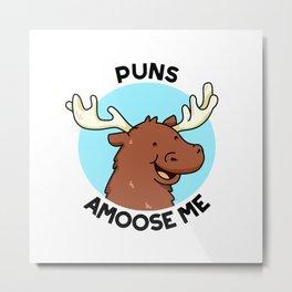 Puns Amoose Me Cute Moose Pun Metal Print