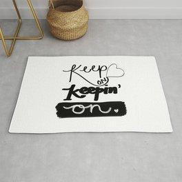 Keep on Keeping' On Rug