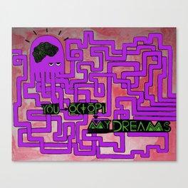 You Octopi My Dreams.  Canvas Print