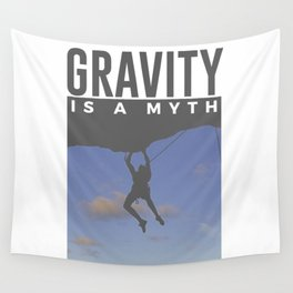 Gravity Is A Myth Rock Wall Climbing Wall Tapestry