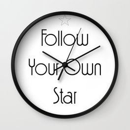 Follow Your Own Star - Motivation Quote Wall Clock