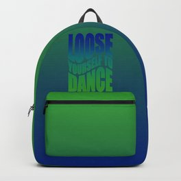 Loose yourself to dance Backpack