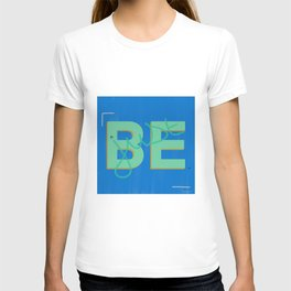 Just be (blue and green) T-shirt