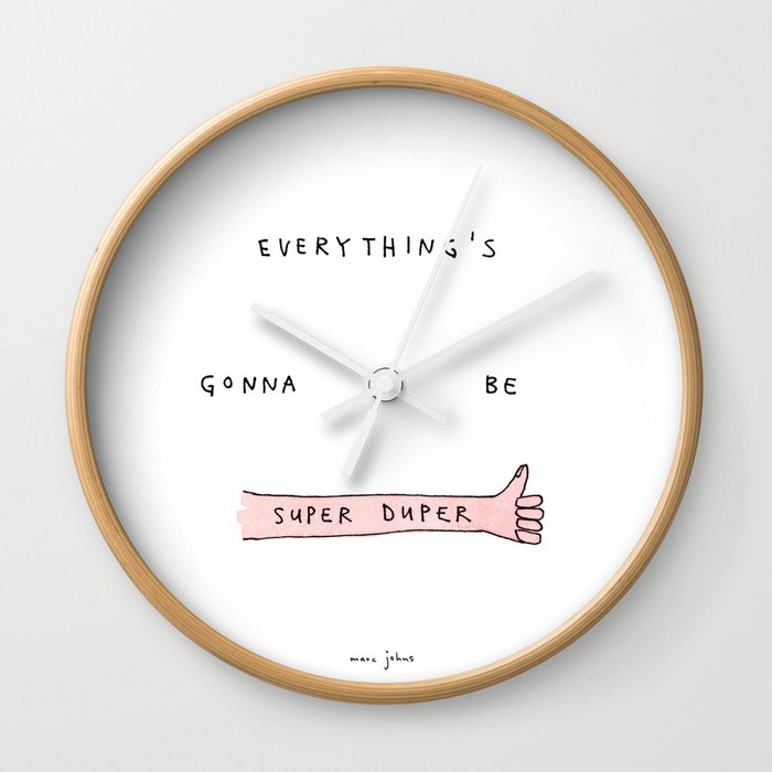 everything's gonna be super duper Wall Clock