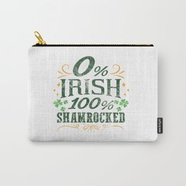 0% Irish 100% Shamerocked St Patricks Day Gift Carry-All Pouch