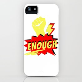 Enough iPhone Case