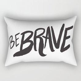 Be Brave Lettering Rectangular Pillow