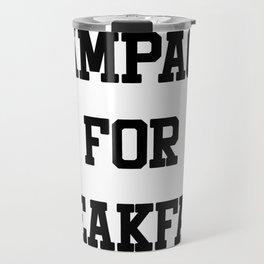 Champagne For Breakfast Travel Mug