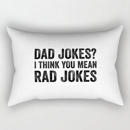 Dad Jokes I Think You Mean Rad Jokes Rectangular Pillow