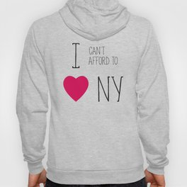 I Can't Afford To Love NY Hoody