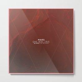 Mars - One Way Trip Metal Print