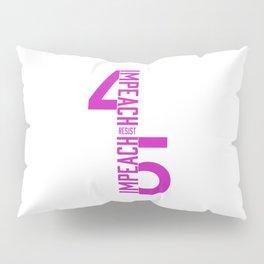 RESIST / IMPEACH 45 Pillow Sham