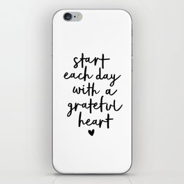 Start Each Day With a Grateful Heart black and white typography minimalism home room wall decor iPhone Skin