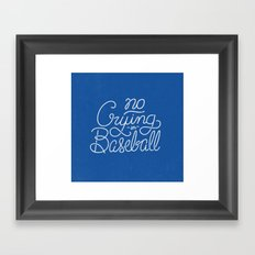 No Crying in Baseball Framed Art Print