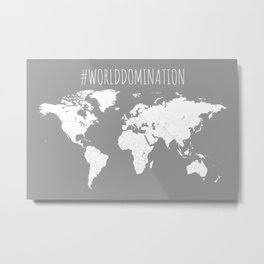 #WorldDomination World Map in Grey for Sales or Travel Metal Print